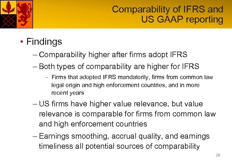 Comparability of IFRS and US GAAP reporting • Findings – Comparability higher after firms