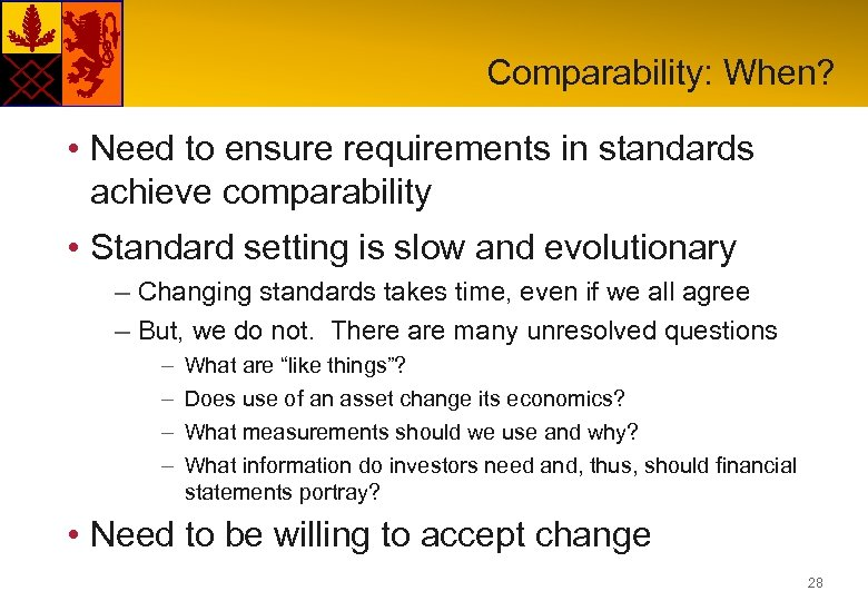 Comparability: When? • Need to ensure requirements in standards achieve comparability • Standard setting