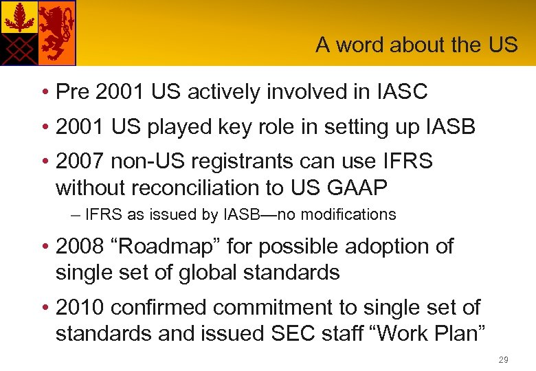 A word about the US • Pre 2001 US actively involved in IASC •