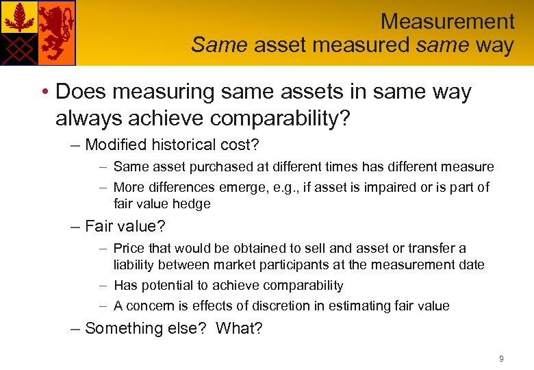 Measurement Same asset measured same way • Does measuring same assets in same way