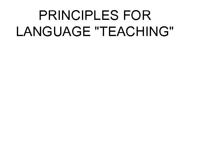 PRINCIPLES FOR LANGUAGE