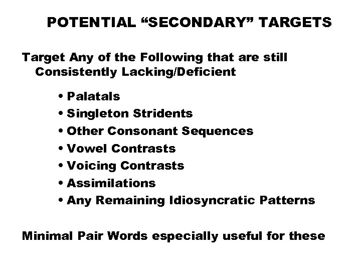 """POTENTIAL """"SECONDARY"""" TARGETS Target Any of the Following that are still Consistently Lacking/Deficient •"""
