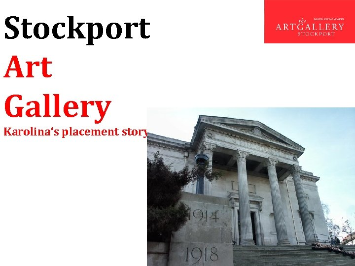 Stockport Art Gallery Karolina's placement story