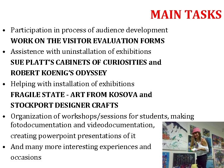 MAIN TASKS • Participation in process of audience development WORK ON THE VISITOR EVALUATION