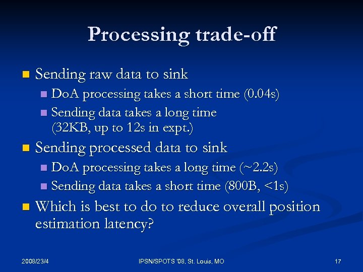 Processing trade-off n Sending raw data to sink Do. A processing takes a short