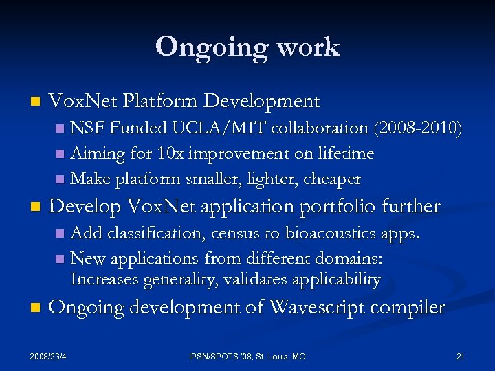 Ongoing work n Vox. Net Platform Development NSF Funded UCLA/MIT collaboration (2008 -2010) n
