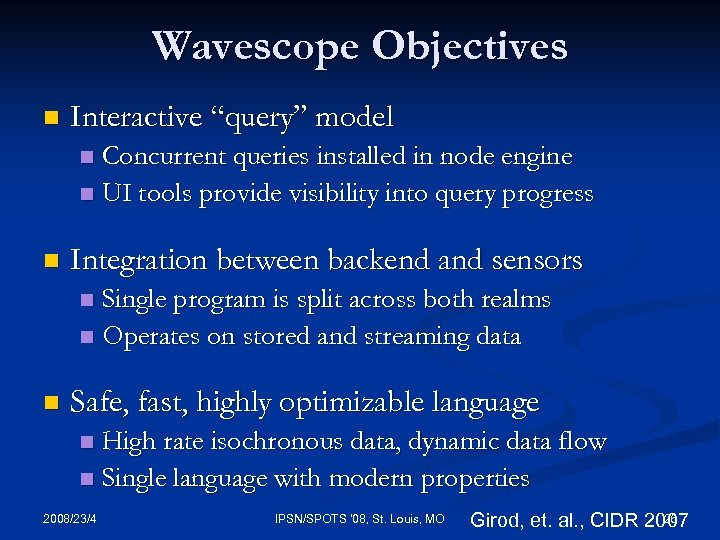 "Wavescope Objectives n Interactive ""query"" model Concurrent queries installed in node engine n UI"