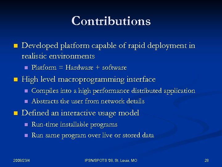 Contributions n Developed platform capable of rapid deployment in realistic environments n n High