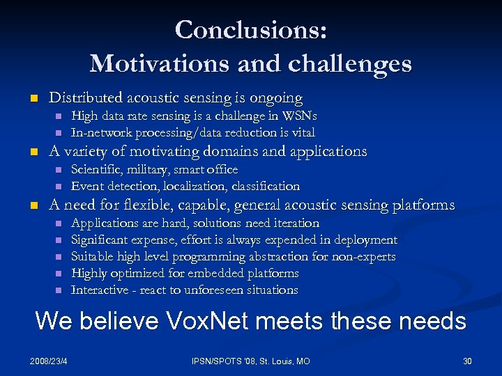 Conclusions: Motivations and challenges n Distributed acoustic sensing is ongoing n n n A