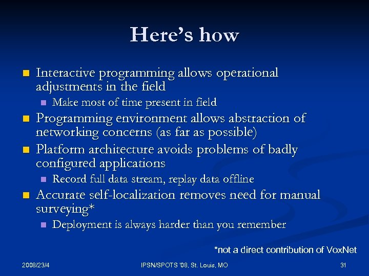 Here's how n Interactive programming allows operational adjustments in the field n n n