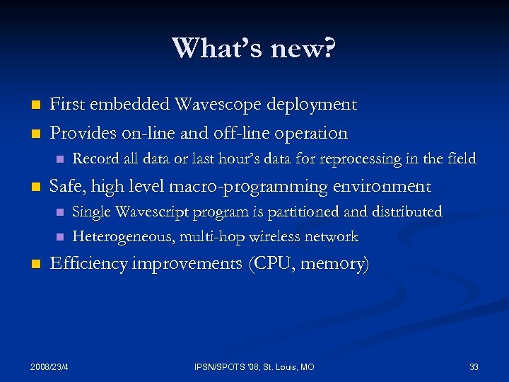 What's new? n n First embedded Wavescope deployment Provides on-line and off-line operation n