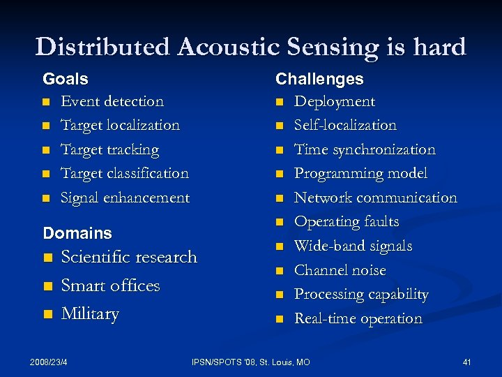 Distributed Acoustic Sensing is hard Goals n Event detection n Target localization n Target