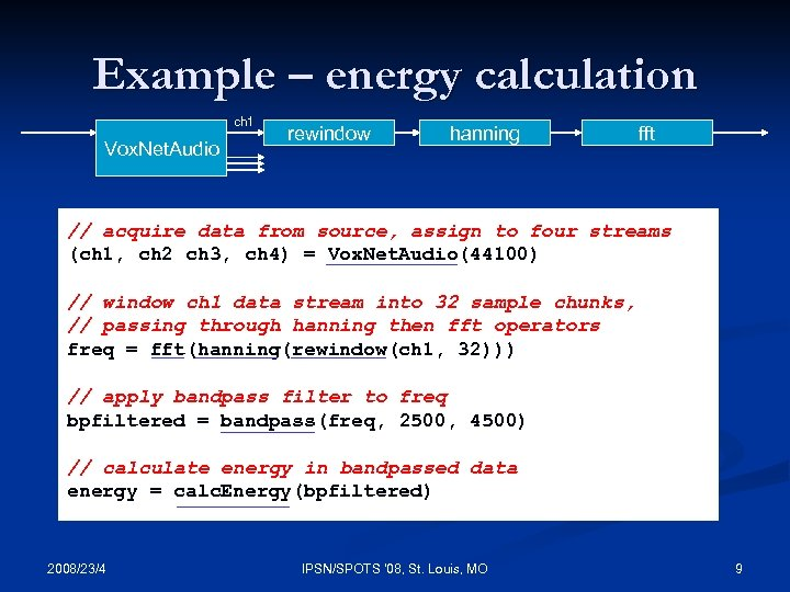 Example – energy calculation ch 1 Vox. Net. Audio rewindow hanning fft // acquire