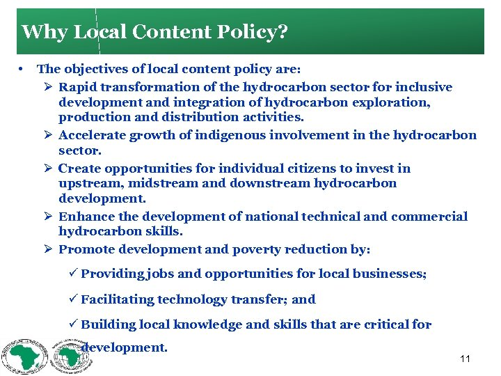 Why Local Content Policy? • The objectives of local content policy are: Ø Rapid