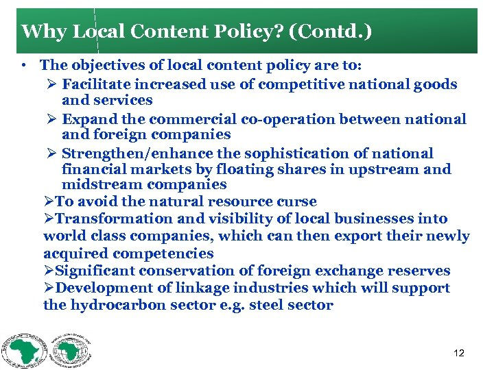 Why Local Content Policy? (Contd. ) • The objectives of local content policy are