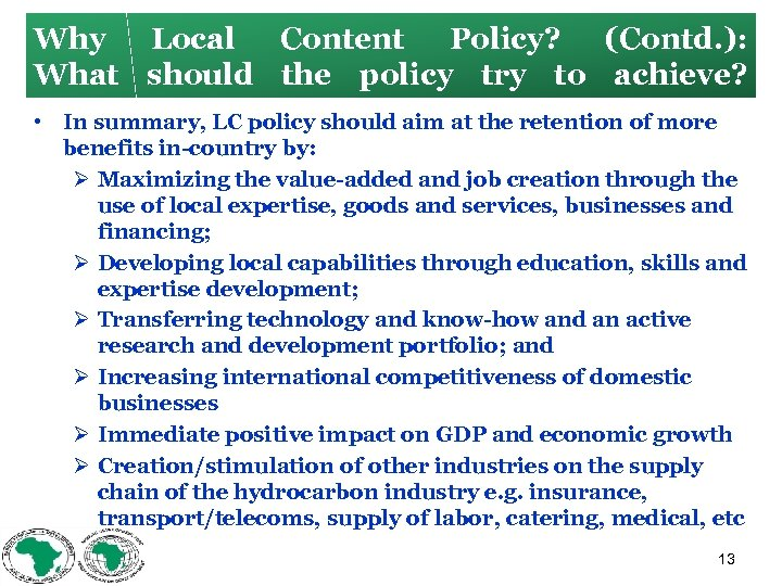 Why Local Content Policy? (Contd. ): What should the policy try to achieve? •