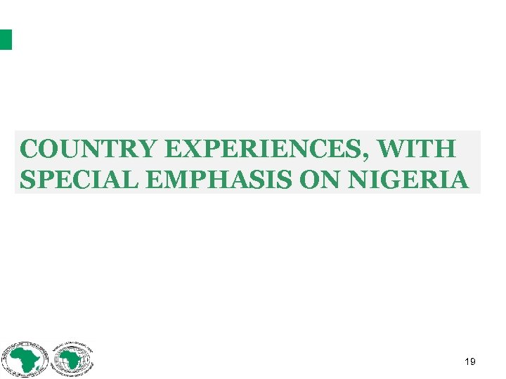 COUNTRY EXPERIENCES, WITH SPECIAL EMPHASIS ON NIGERIA 19