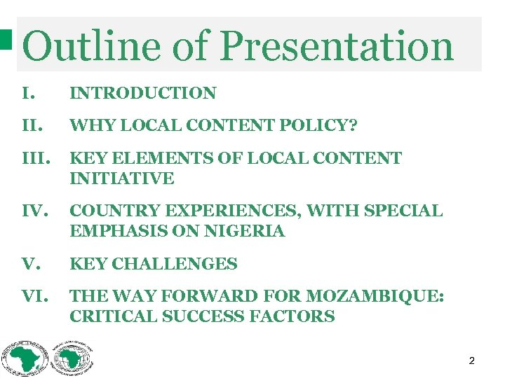 Outline of Presentation I. INTRODUCTION II. WHY LOCAL CONTENT POLICY? III. KEY ELEMENTS OF