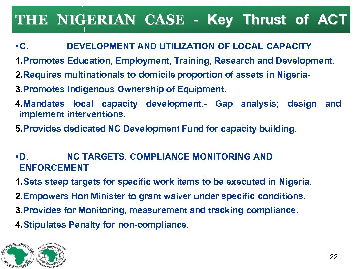 THE NIGERIAN CASE Key Thrust of ACT • C. DEVELOPMENT AND UTILIZATION OF LOCAL