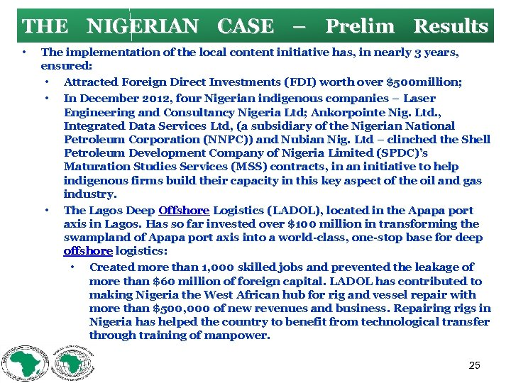 THE NIGERIAN CASE – Prelim Results • The implementation of the local content initiative