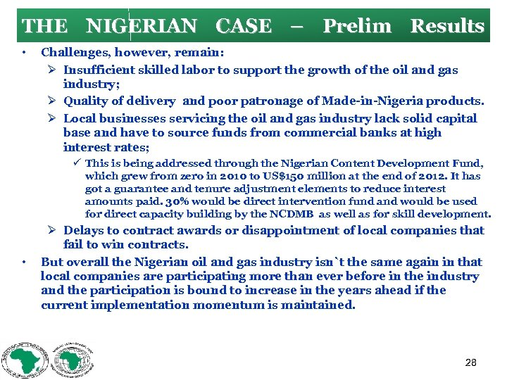 THE NIGERIAN CASE – Prelim Results • Challenges, however, remain: Ø Insufficient skilled labor