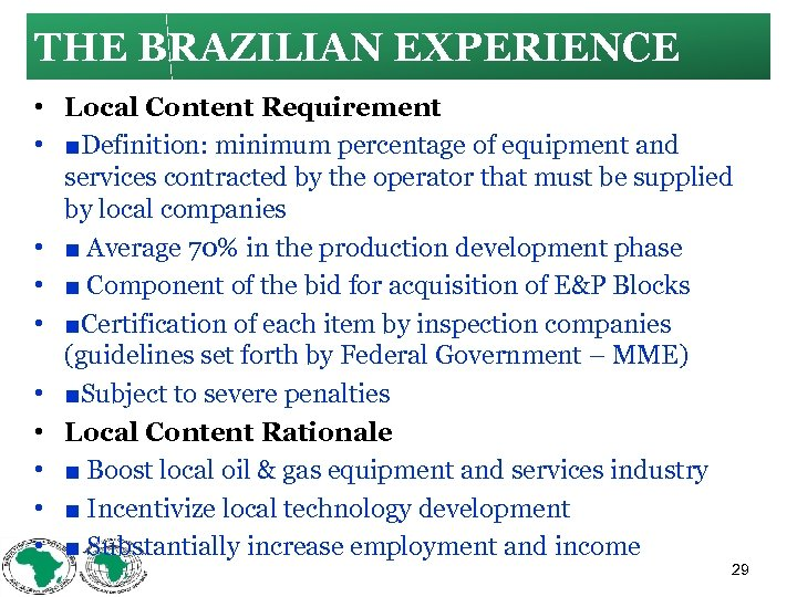 THE BRAZILIAN EXPERIENCE • Local Content Requirement • ■Definition: minimum percentage of equipment and