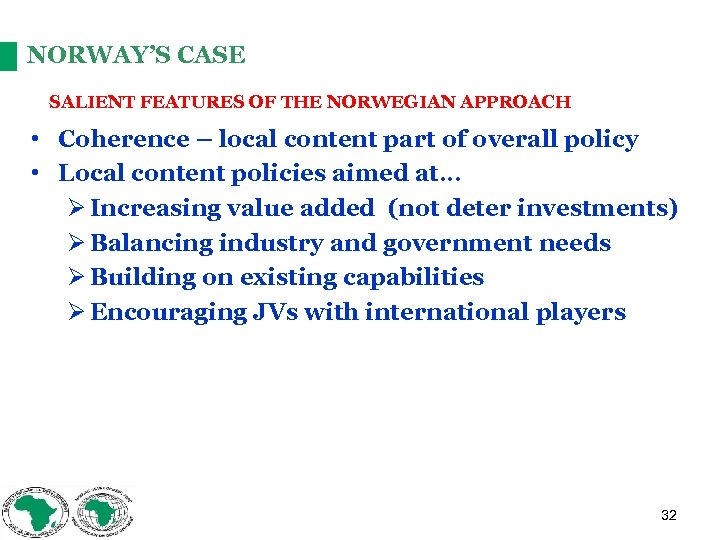 NORWAY'S CASE SALIENT FEATURES OF THE NORWEGIAN APPROACH • Coherence – local content part