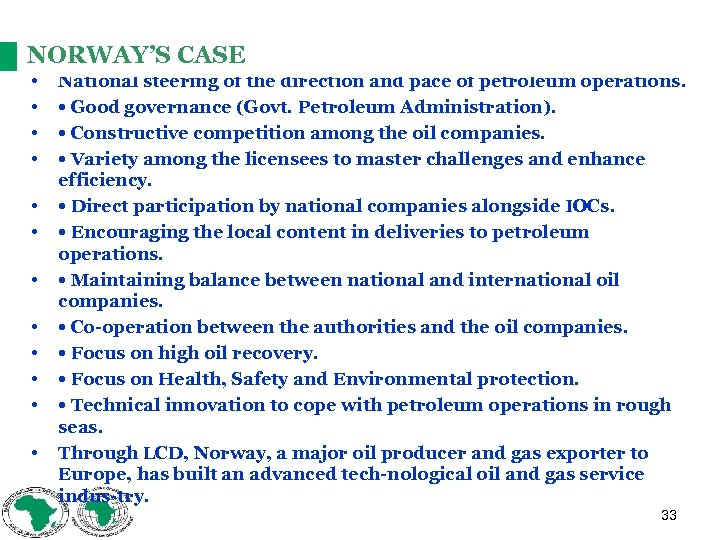 NORWAY'S CASE • • • National steering of the direction and pace of petroleum