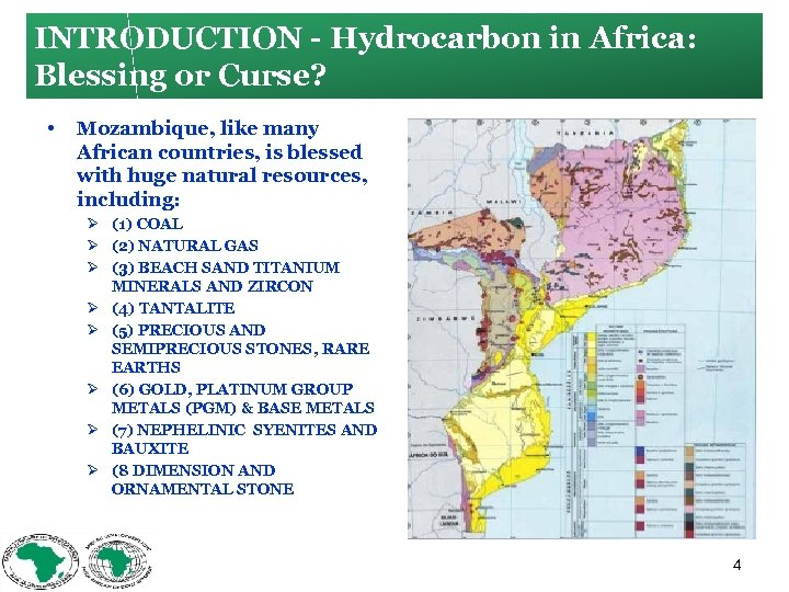 INTRODUCTION Hydrocarbon in Africa: Blessing or Curse? • Mozambique, like many African countries, is