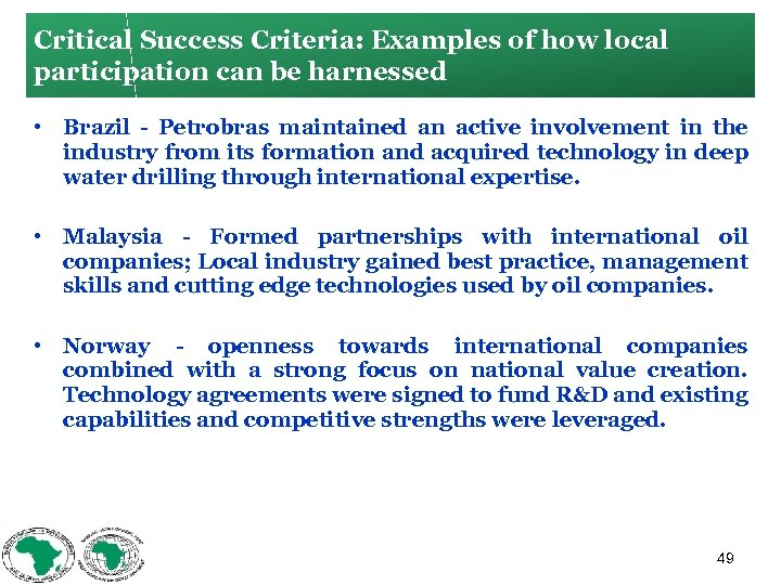 Critical Success Criteria: Examples of how local participation can be harnessed • Brazil Petrobras