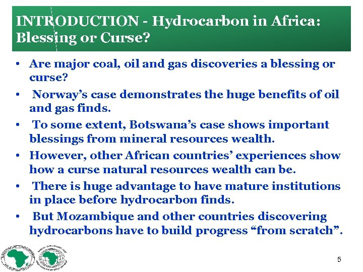 INTRODUCTION Hydrocarbon in Africa: Blessing or Curse? • Are major coal, oil and gas