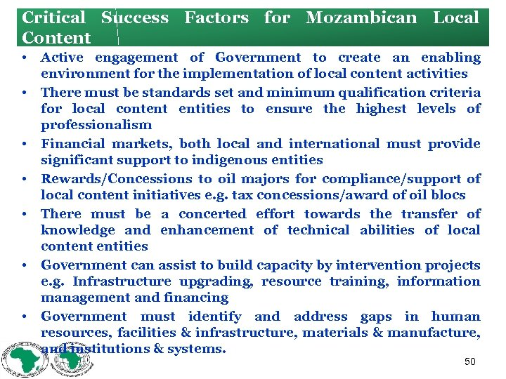 Critical Success Factors for Mozambican Local Content • • Active engagement of Government to