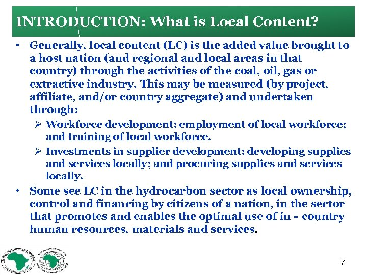 INTRODUCTION: What is Local Content? • Generally, local content (LC) is the added value