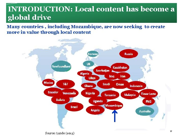 INTRODUCTION: Local content has become a global drive Many countries , including Mozambique, are