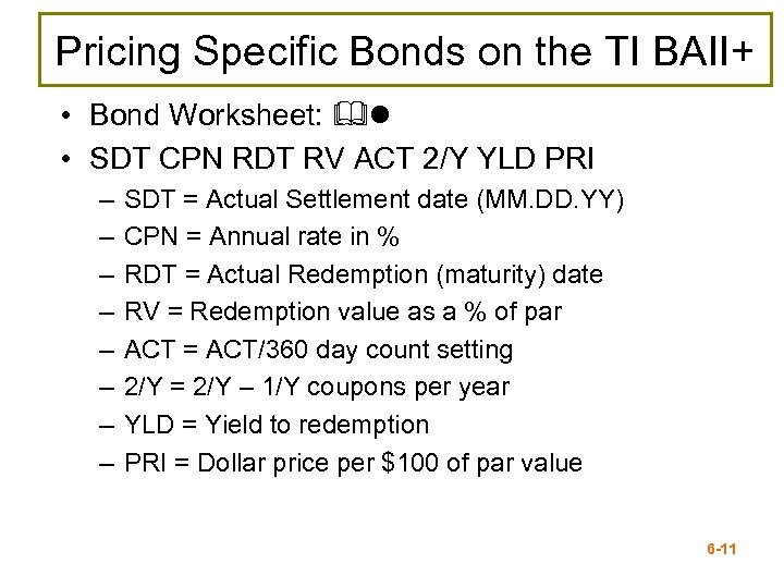 Pricing Specific Bonds on the TI BAII+ • Bond Worksheet: &l • SDT CPN