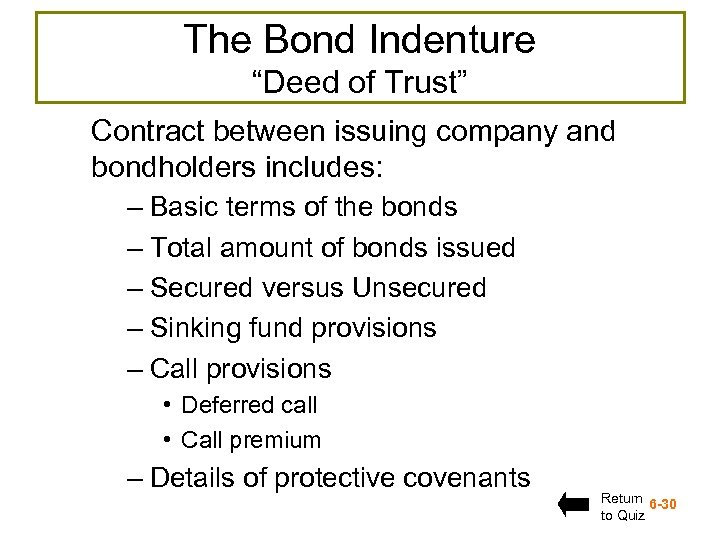 "The Bond Indenture ""Deed of Trust"" Contract between issuing company and bondholders includes: –"