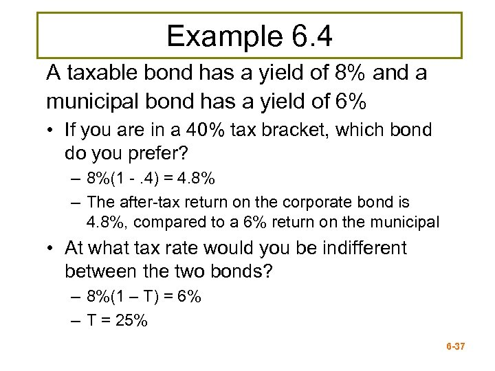 Example 6. 4 A taxable bond has a yield of 8% and a municipal