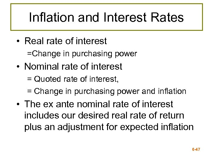 Inflation and Interest Rates • Real rate of interest =Change in purchasing power •