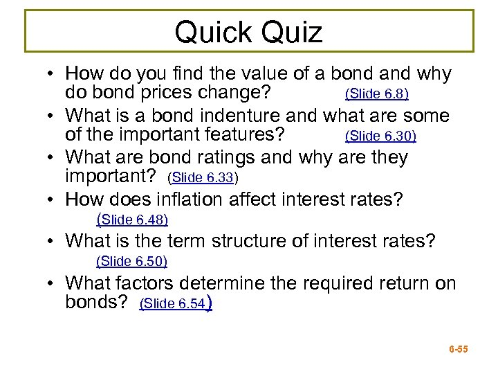 Quick Quiz • How do you find the value of a bond and why