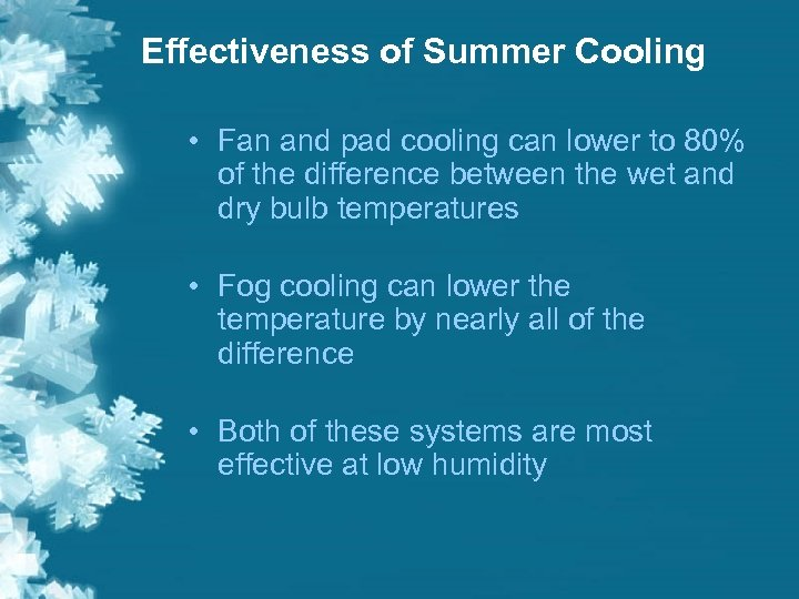 Effectiveness of Summer Cooling • Fan and pad cooling can lower to 80% of