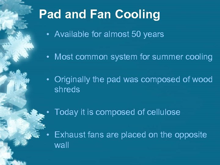 Pad and Fan Cooling • Available for almost 50 years • Most common system