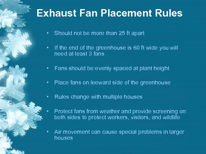 Exhaust Fan Placement Rules • Should not be more than 25 ft apart •