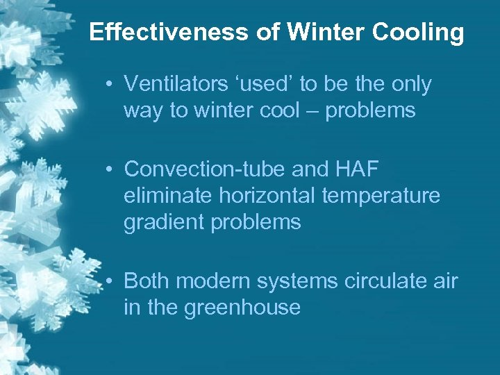 Effectiveness of Winter Cooling • Ventilators 'used' to be the only way to winter