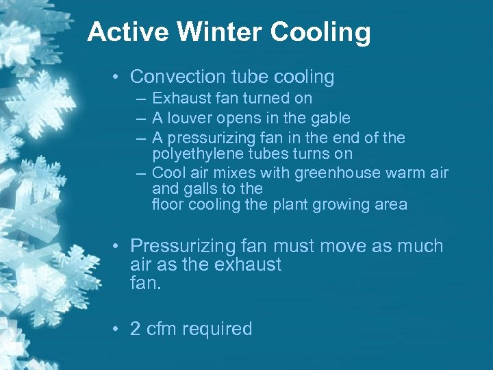 Active Winter Cooling • Convection tube cooling – Exhaust fan turned on – A