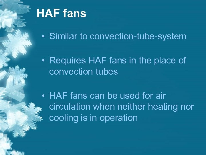 HAF fans • Similar to convection-tube-system • Requires HAF fans in the place of