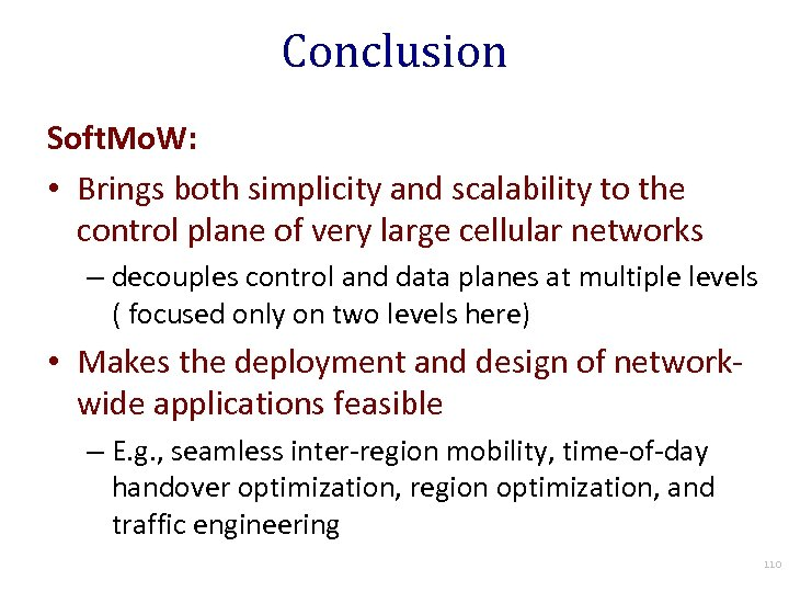 Conclusion Soft. Mo. W: • Brings both simplicity and scalability to the control plane