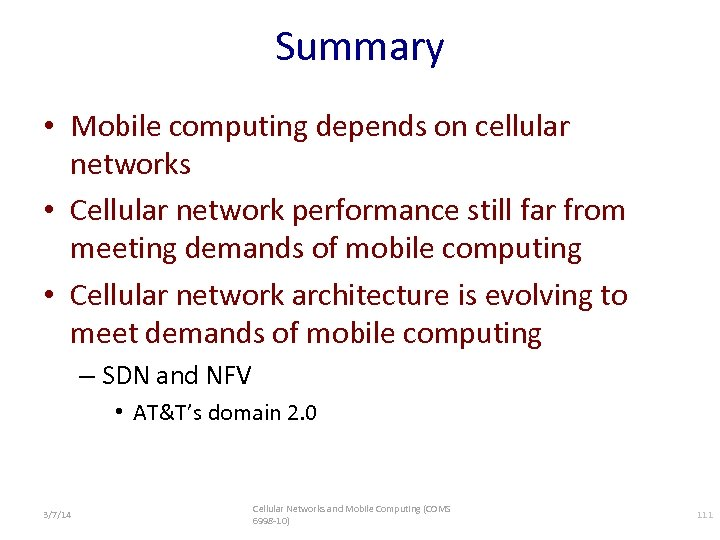 Summary • Mobile computing depends on cellular networks • Cellular network performance still far