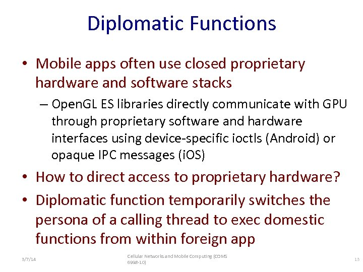Diplomatic Functions • Mobile apps often use closed proprietary hardware and software stacks –