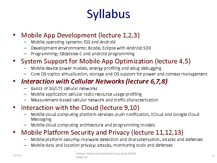 Syllabus • Mobile App Development (lecture 1, 2, 3) – Mobile operating systems: i.
