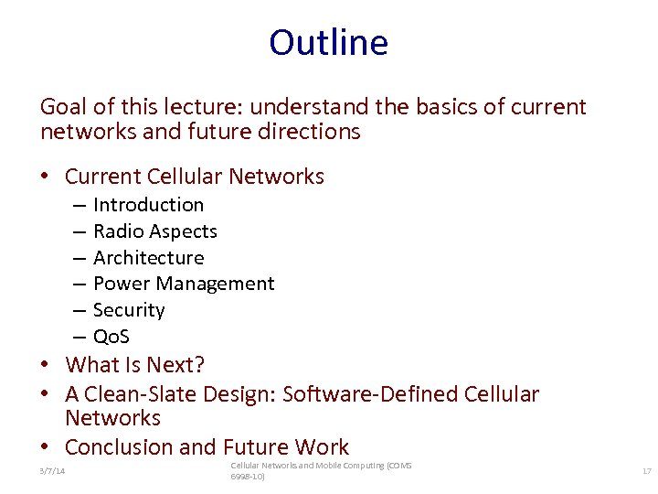 Outline Goal of this lecture: understand the basics of current networks and future directions